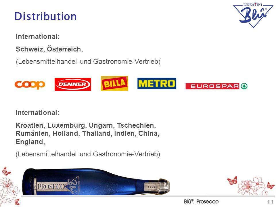 11 Distribution International: Schweiz, Österreich, (Lebensmittelhandel und Gastronomie-Vertrieb) International: Kroatien, Luxemburg, Ungarn, Tschechi