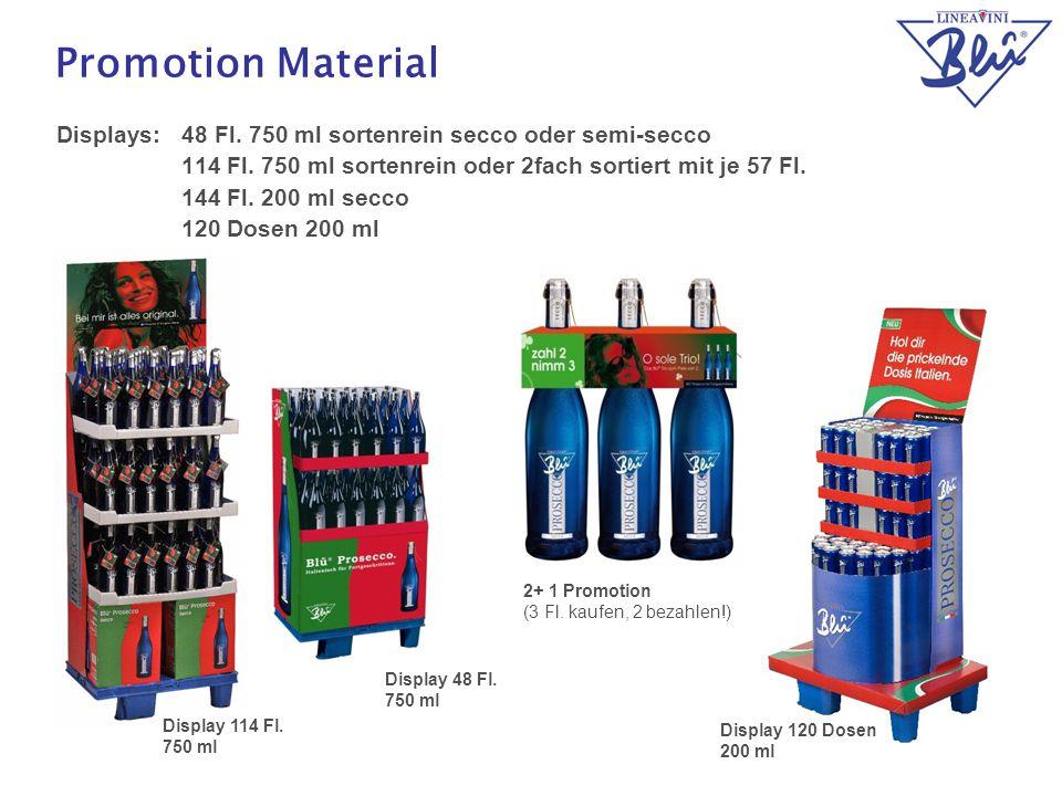 17 Promotion Material Displays:48 Fl. 750 ml sortenrein secco oder semi-secco 114 Fl. 750 ml sortenrein oder 2fach sortiert mit je 57 Fl. 144 Fl. 200
