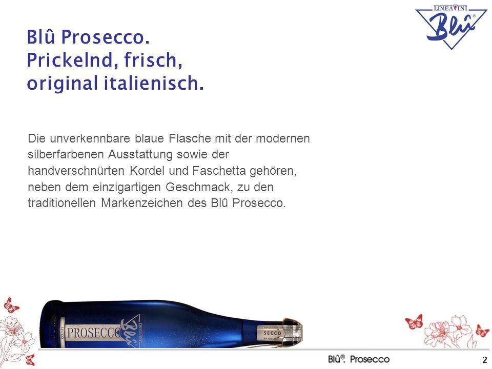 2 Blû Prosecco. Prickelnd, frisch, original italienisch. Die unverkennbare blaue Flasche mit der modernen silberfarbenen Ausstattung sowie der handver