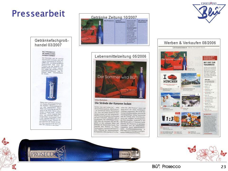 23 Pressearbeit Werben & Verkaufen 08/2006 Lebensmittelzeitung 05/2006 Getränke Zeitung 10/2007 Getränkefachgroß- handel 03/2007