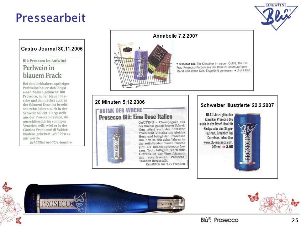 25 Pressearbeit Gastro Journal 30.11.2006 Annabelle 7.2.2007 Schweizer Illustrierte 22.2.2007 20 Minuten 5.12.2006