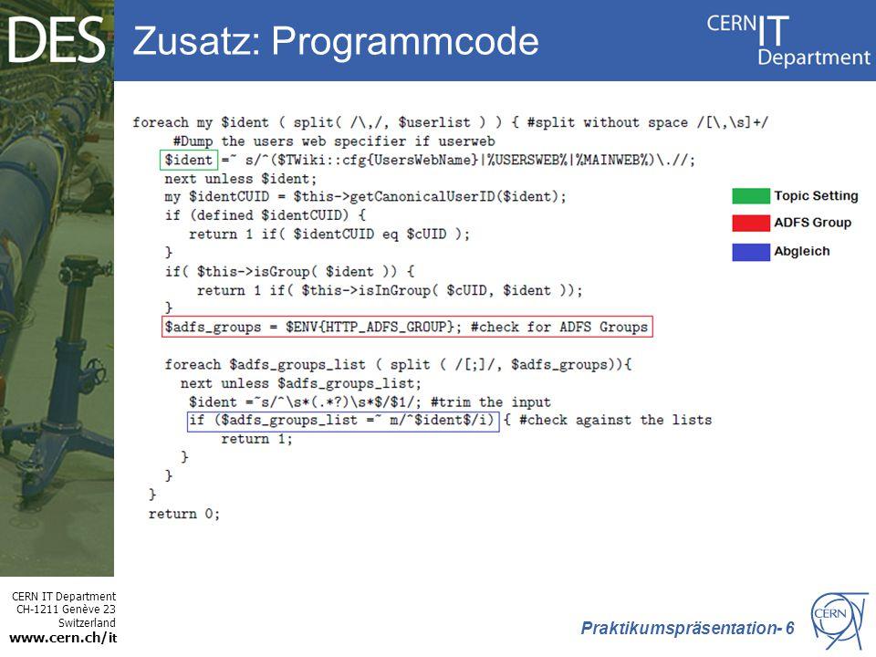 CERN IT Department CH-1211 Genève 23 Switzerland www.cern.ch/i t Zusatz: Programmcode Praktikumspräsentation- 6