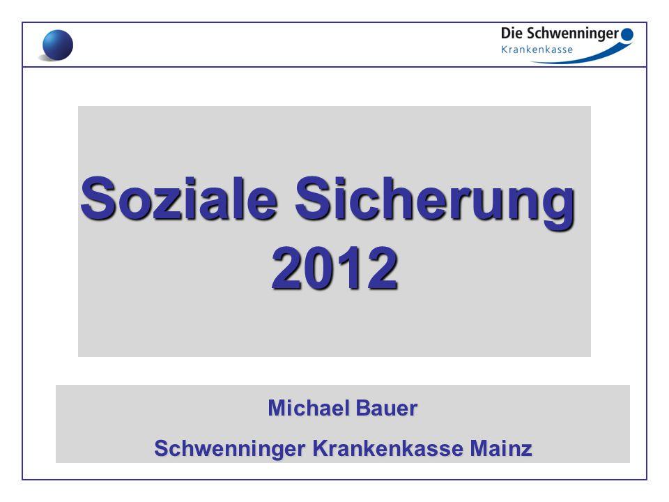 Soziale Sicherung 2012 Michael Bauer Schwenninger Krankenkasse Mainz