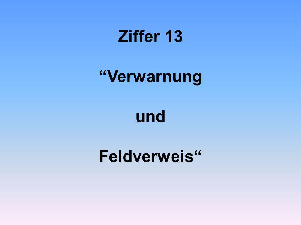 """Ziffer 13 """"Verwarnung und Feldverweis"""""""