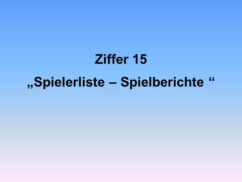 """Ziffer 15 """"Spielerliste – Spielberichte """""""