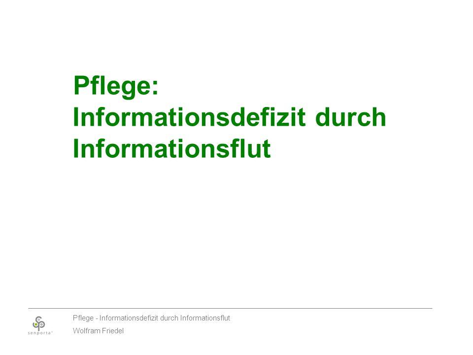 2 Pflege - Informationsdefizit durch Informationsflut Wolfram Friedel Pflege: Informationsdefizit durch Informationsflut oder Wissen Angehörige mit Pflegeverpflichtung wirklich, welche Unterstützung es gibt.