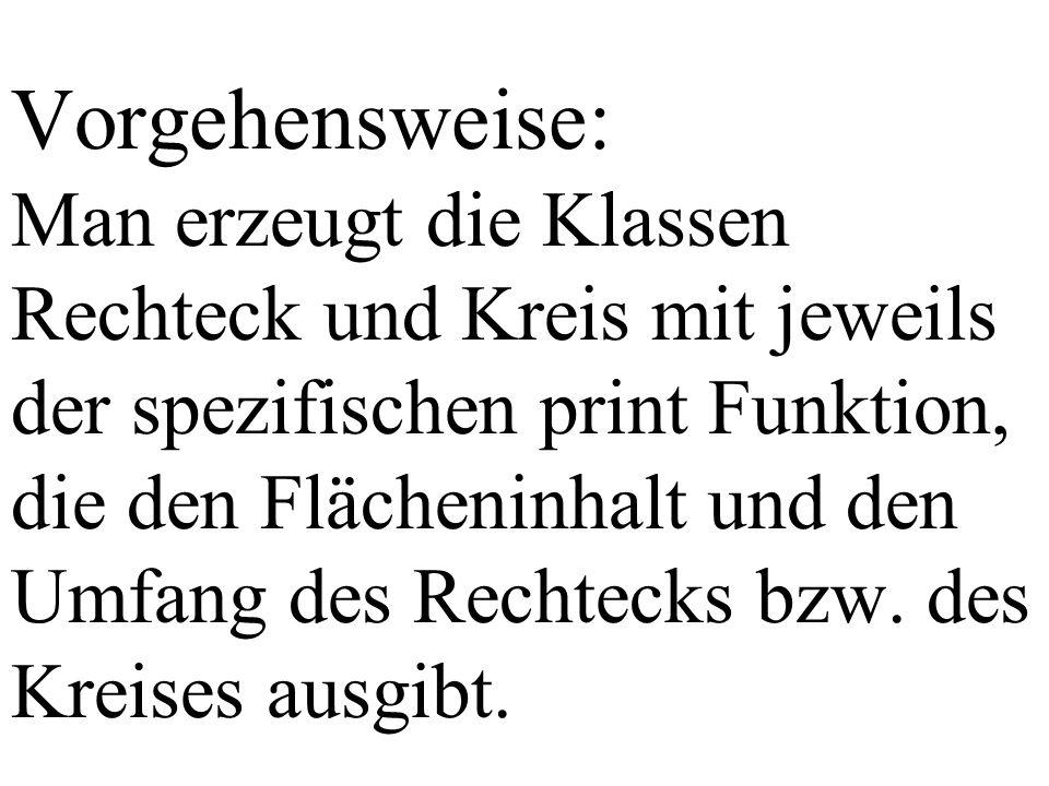 class Kreis: public Form{ private: double r; public: Kreis(double rr); ~Kreis(); virtual void print(); }; // Kreis Der Bezeichner virtual vererbt sich und muß daher nicht mehr (kann aber) in den Subklassen wiederholt zu werden.
