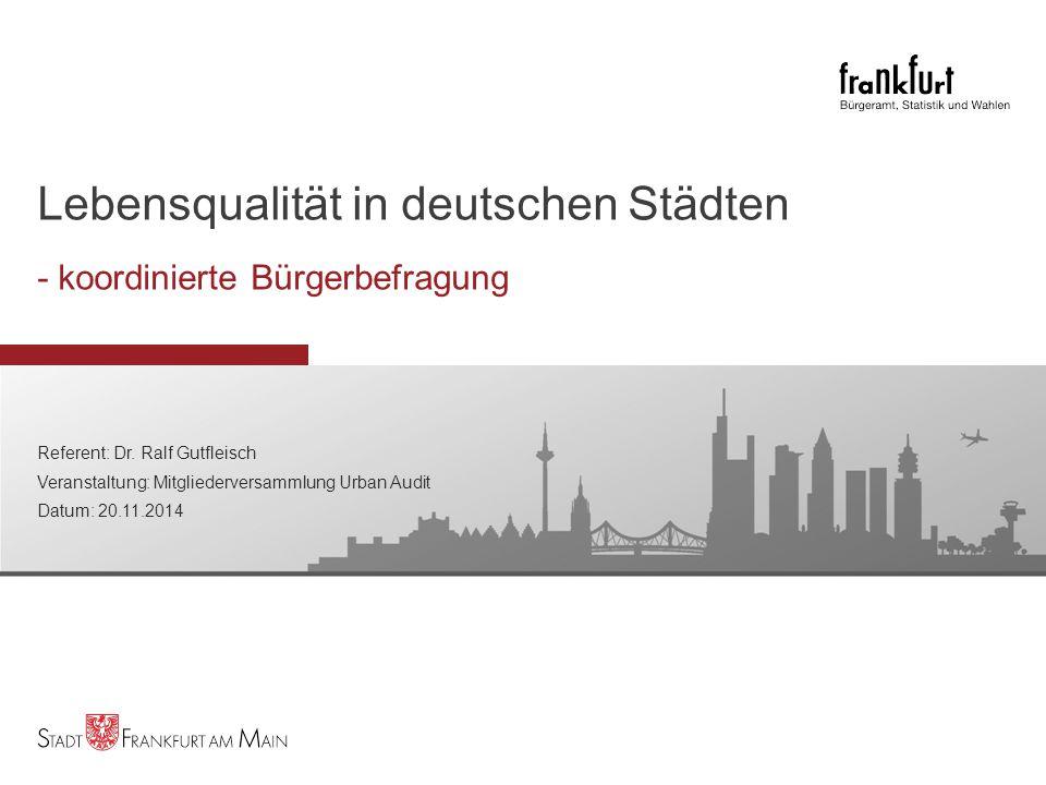 Dr. Ralf Gutfleisch: Lebensqualität in deutschen Städten UA-Mitgliederversammlung, Mannheim, 20.11.14 Lebensqualität in deutschen Städten - koordinier
