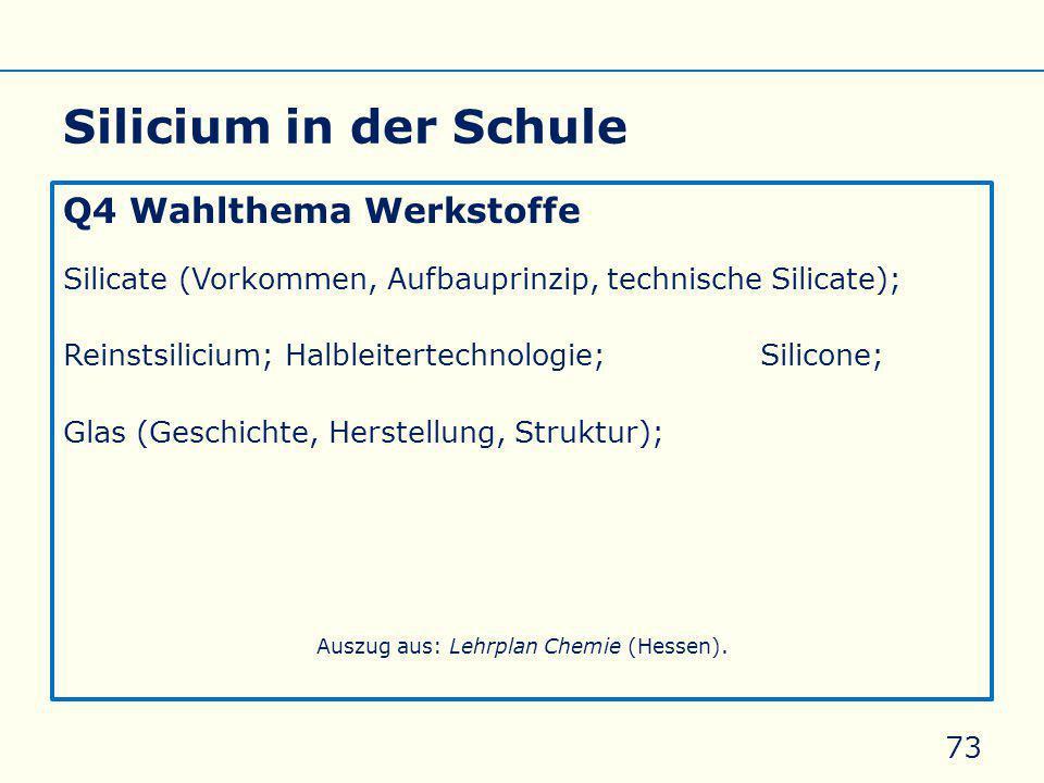 Silicium in der Schule Q4 Wahlthema Werkstoffe Silicate (Vorkommen, Aufbauprinzip, technische Silicate); Reinstsilicium; Halbleitertechnologie; Siloxa