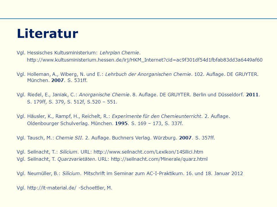 Literatur Vgl.Hessisches Kultusministerium: Lehrplan Chemie.