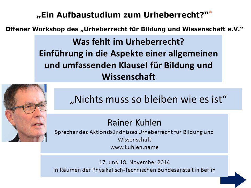 1 Rainer Kuhlen Sprecher des Aktionsbündnisses Urheberrecht für Bildung und Wissenschaft www.kuhlen.name Was fehlt im Urheberrecht.