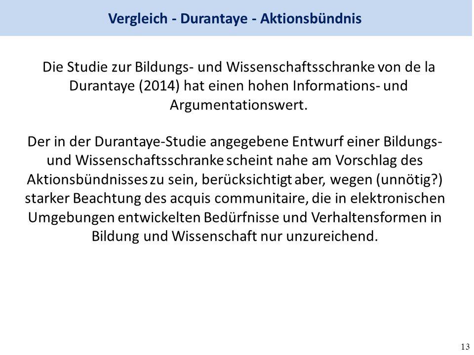 13 Vergleich - Durantaye - Aktionsbündnis Die Studie zur Bildungs- und Wissenschaftsschranke von de la Durantaye (2014) hat einen hohen Informations- und Argumentationswert.