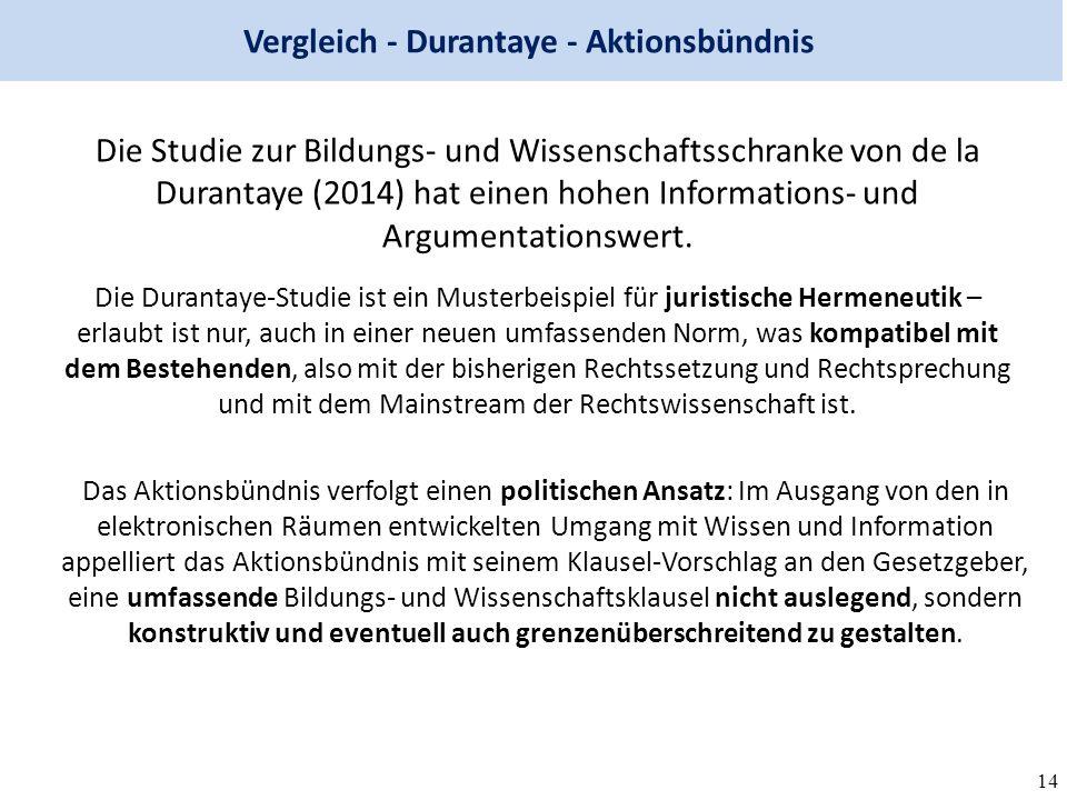14 Vergleich - Durantaye - Aktionsbündnis Die Studie zur Bildungs- und Wissenschaftsschranke von de la Durantaye (2014) hat einen hohen Informations- und Argumentationswert.