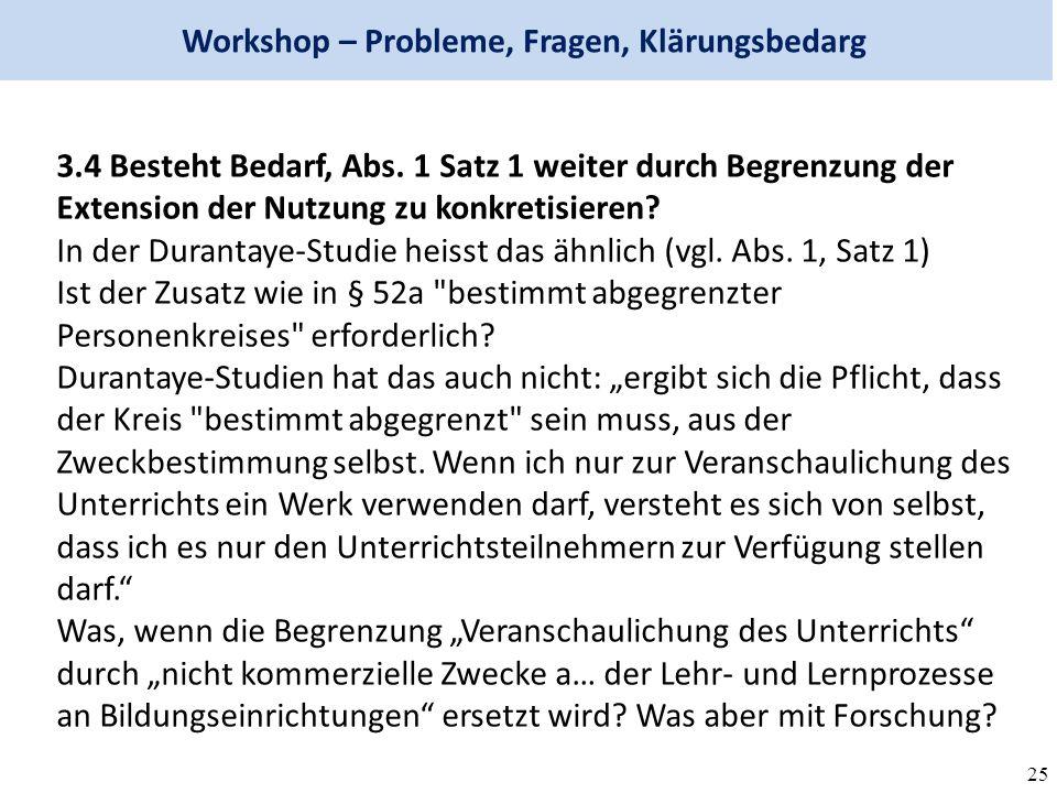25 Workshop – Probleme, Fragen, Klärungsbedarg 3.4 Besteht Bedarf, Abs.