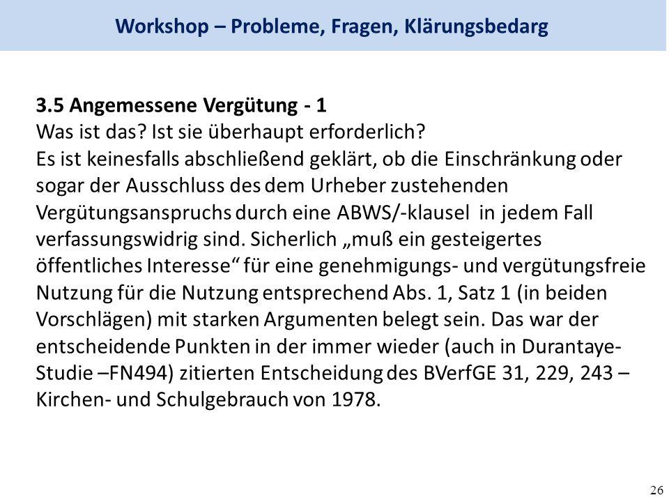 26 Workshop – Probleme, Fragen, Klärungsbedarg 3.5 Angemessene Vergütung - 1 Was ist das.