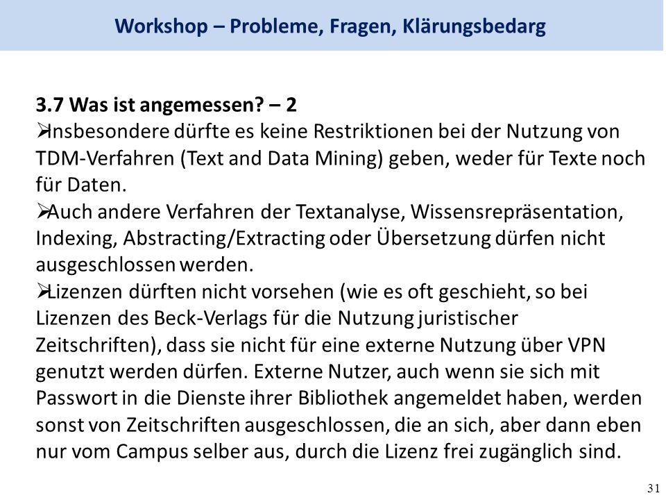31 Workshop – Probleme, Fragen, Klärungsbedarg 3.7 Was ist angemessen.