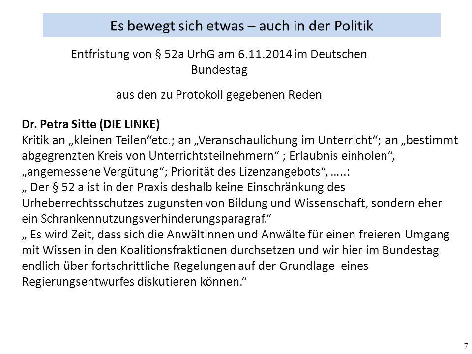 7 Es bewegt sich etwas – auch in der Politik aus den zu Protokoll gegebenen Reden Entfristung von § 52a UrhG am 6.11.2014 im Deutschen Bundestag Dr.