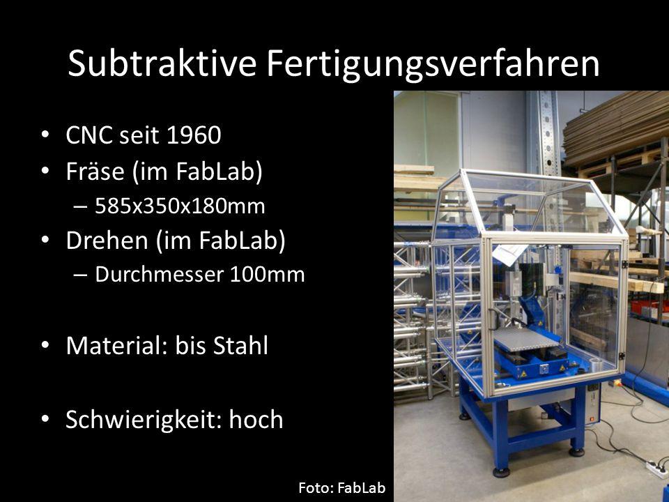 Subtraktive Fertigungsverfahren CNC seit 1960 Fräse (im FabLab) – 585x350x180mm Drehen (im FabLab) – Durchmesser 100mm Material: bis Stahl Schwierigkeit: hoch Foto: FabLab