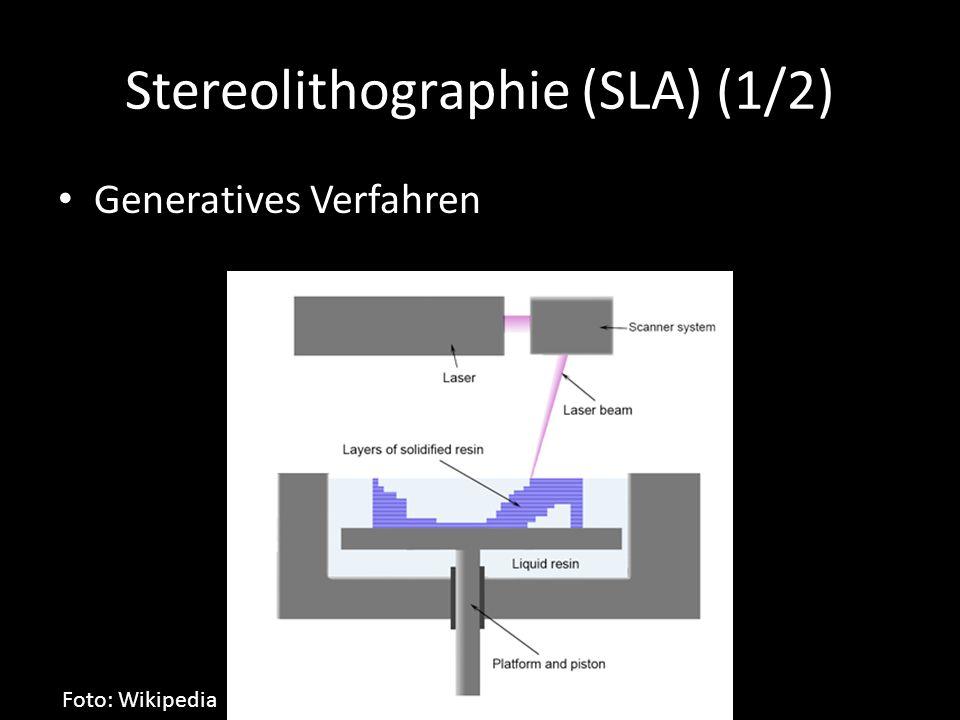 Stereolithographie (SLA) (1/2) Generatives Verfahren Foto: Wikipedia