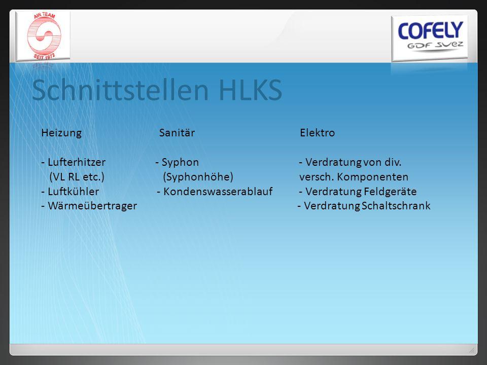 Schnittstellen HLKS Heizung Sanitär Elektro - Lufterhitzer - Syphon - Verdratung von div. (VL RL etc.) (Syphonhöhe) versch. Komponenten - Luftkühler -