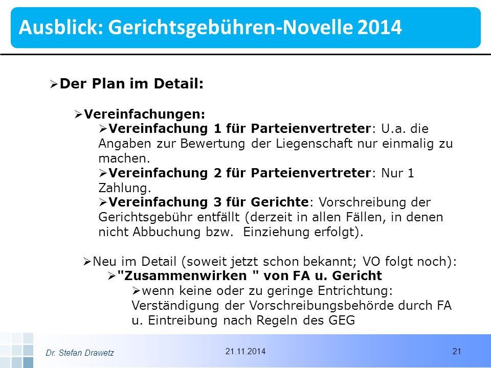 Dr. Stefan Drawetz  Der Plan im Detail:  Vereinfachungen:  Vereinfachung 1 für Parteienvertreter: U.a. die Angaben zur Bewertung der Liegenschaft n