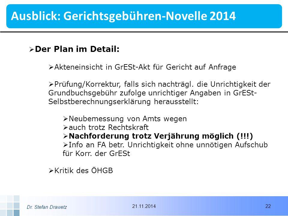 Dr. Stefan Drawetz  Der Plan im Detail:  Akteneinsicht in GrESt-Akt für Gericht auf Anfrage  Prüfung/Korrektur, falls sich nachträgl. die Unrichtig