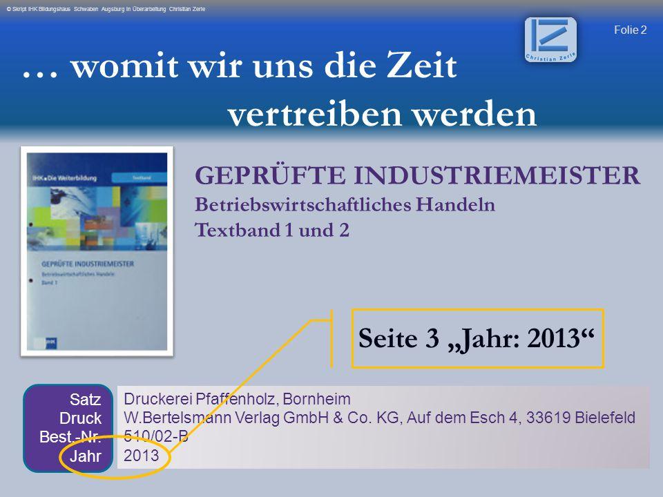Folie 43 © Skript IHK Augsburg in Überarbeitung Christian Zerle 1 Ökonomische Handlungsprinzipen 1.1.1 Unternehmensformen GmbH & Co.