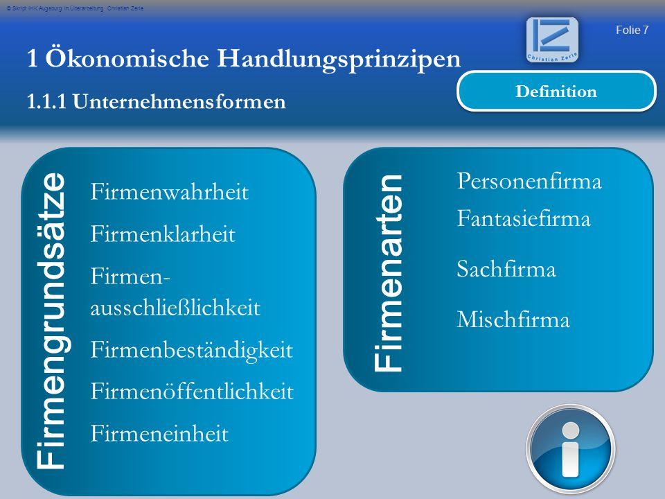 Folie 8 © Skript IHK Augsburg in Überarbeitung Christian Zerle Firmenklarheit Die Firmenbezeichnung muss zur Kennzeichnung geeignet sein (sog.