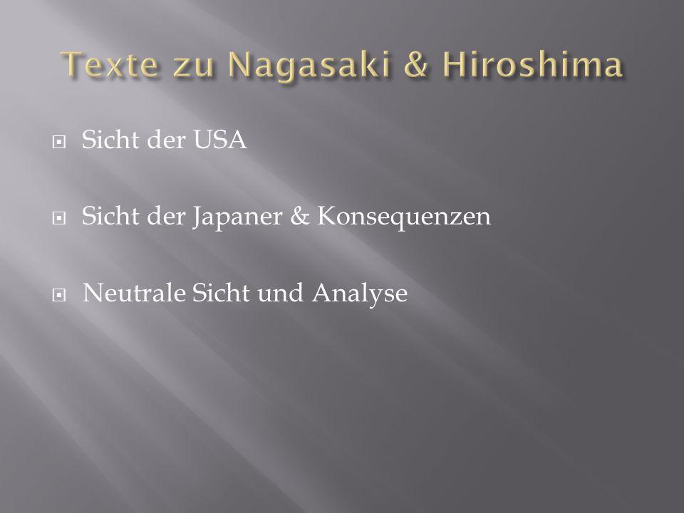  Sicht der USA  Sicht der Japaner & Konsequenzen  Neutrale Sicht und Analyse