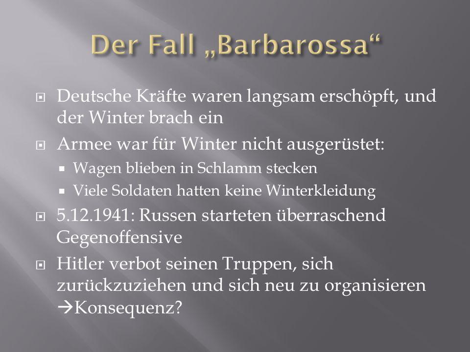 Deutsche Kräfte waren langsam erschöpft, und der Winter brach ein  Armee war für Winter nicht ausgerüstet:  Wagen blieben in Schlamm stecken  Vie