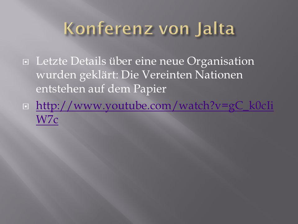  Letzte Details über eine neue Organisation wurden geklärt: Die Vereinten Nationen entstehen auf dem Papier  http://www.youtube.com/watch?v=gC_k0cIi