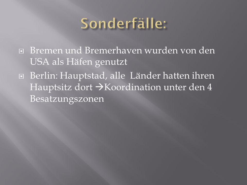  Bremen und Bremerhaven wurden von den USA als Häfen genutzt  Berlin: Hauptstad, alle Länder hatten ihren Hauptsitz dort  Koordination unter den 4