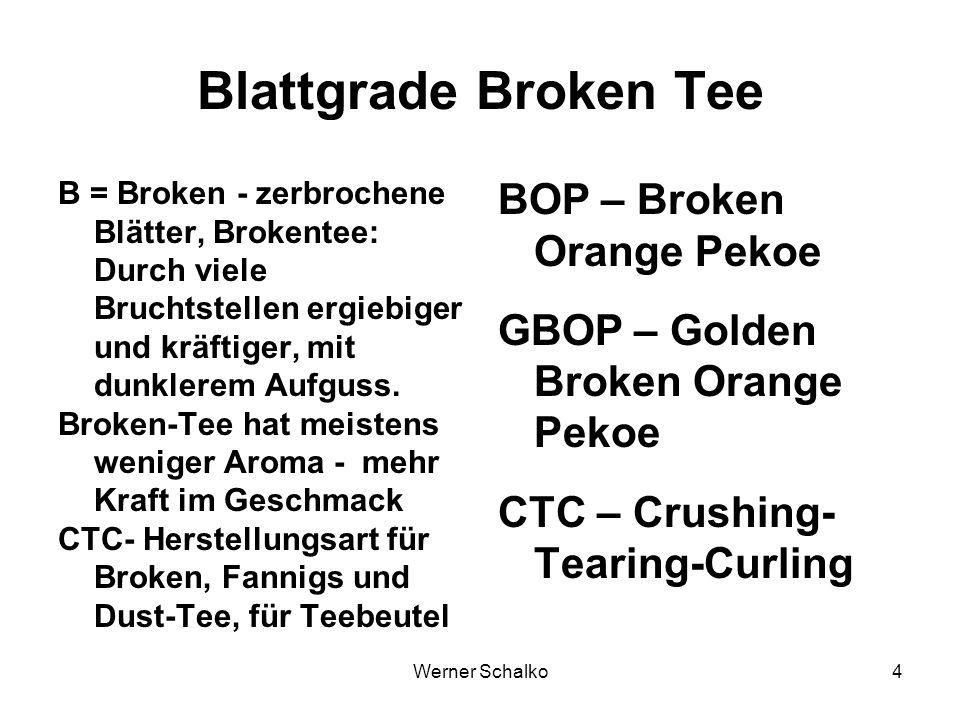 Werner Schalko4 Blattgrade Broken Tee B = Broken - zerbrochene Blätter, Brokentee: Durch viele Bruchtstellen ergiebiger und kräftiger, mit dunklerem A