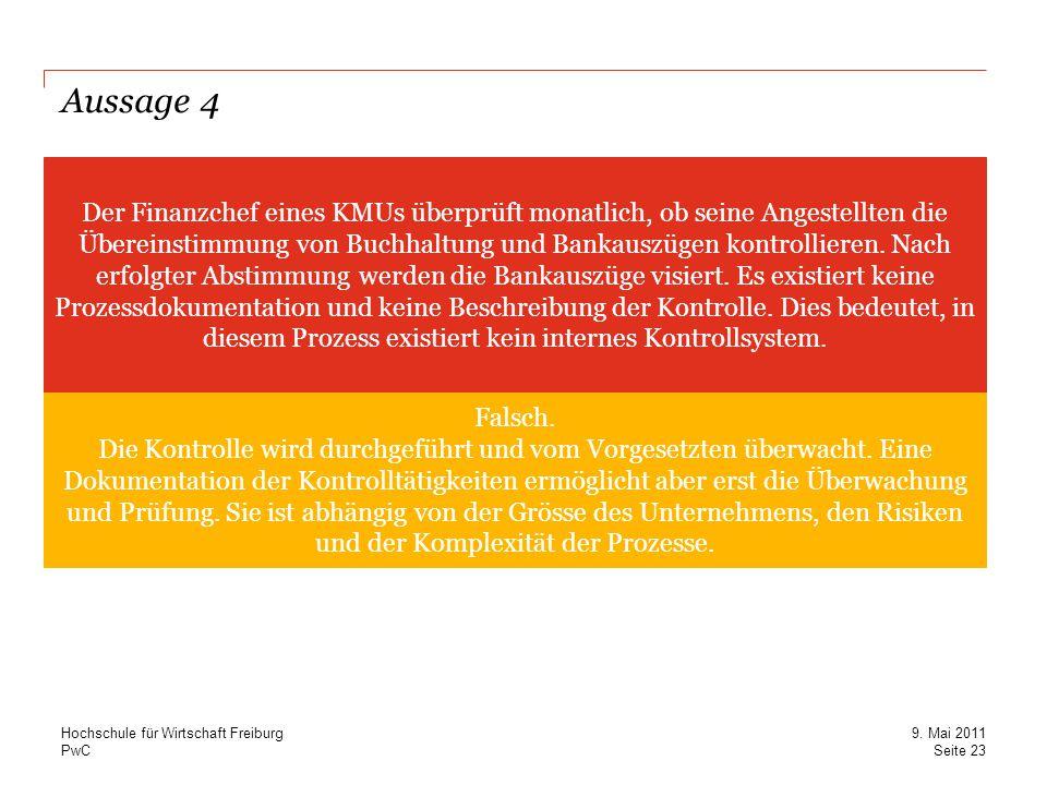 PwC Aussage 4 Der Finanzchef eines KMUs überprüft monatlich, ob seine Angestellten die Übereinstimmung von Buchhaltung und Bankauszügen kontrollieren.