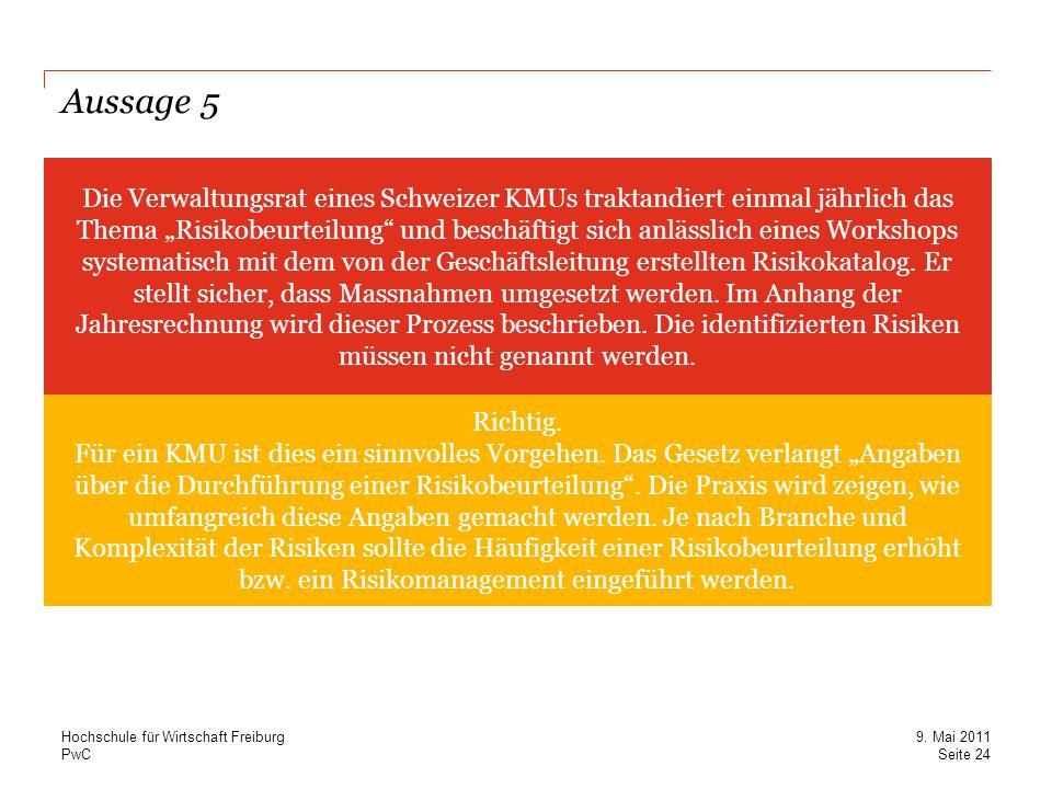 """PwC Aussage 5 Die Verwaltungsrat eines Schweizer KMUs traktandiert einmal jährlich das Thema """"Risikobeurteilung und beschäftigt sich anlässlich eines Workshops systematisch mit dem von der Geschäftsleitung erstellten Risikokatalog."""