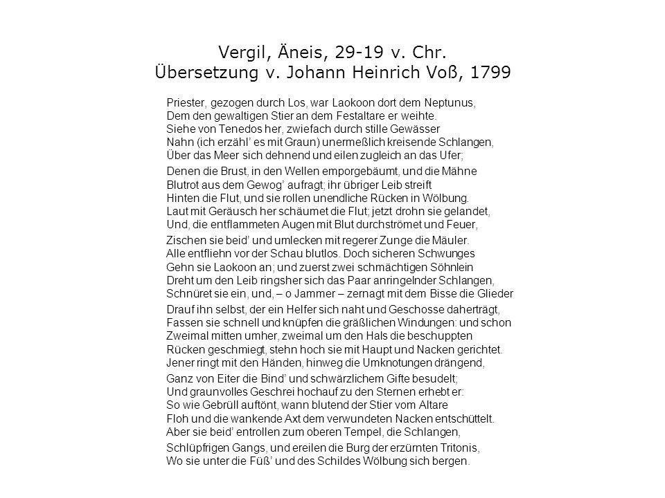 Vergil, Äneis, 29-19 v. Chr. Übersetzung v. Johann Heinrich Voß, 1799 Priester, gezogen durch Los, war Laokoon dort dem Neptunus, Dem den gewaltigen S