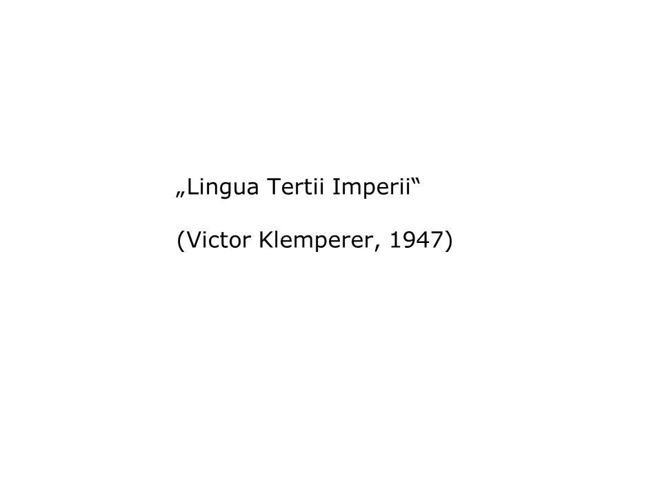 """""""Lingua Tertii Imperii"""" (Victor Klemperer, 1947)"""