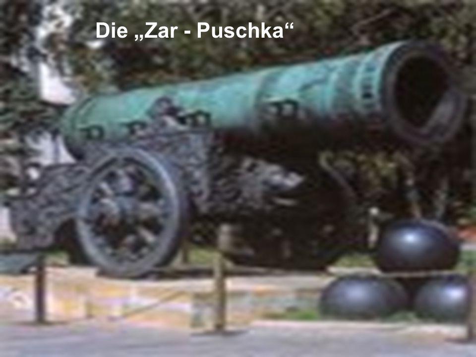 """Die """"Zar - Puschka"""""""