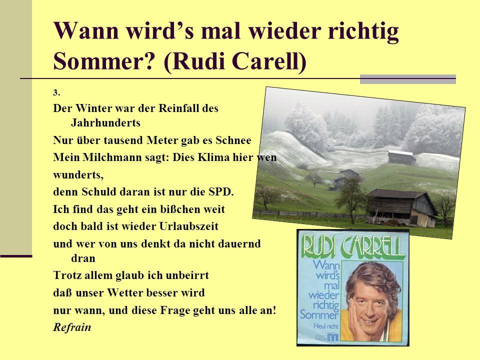 Wann wird's mal wieder richtig Sommer.(Rudi Carell) 3.