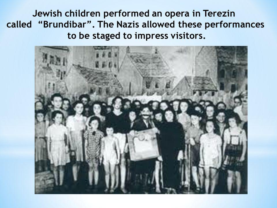 Jewish children performed an opera in Terezin called Brundibar .