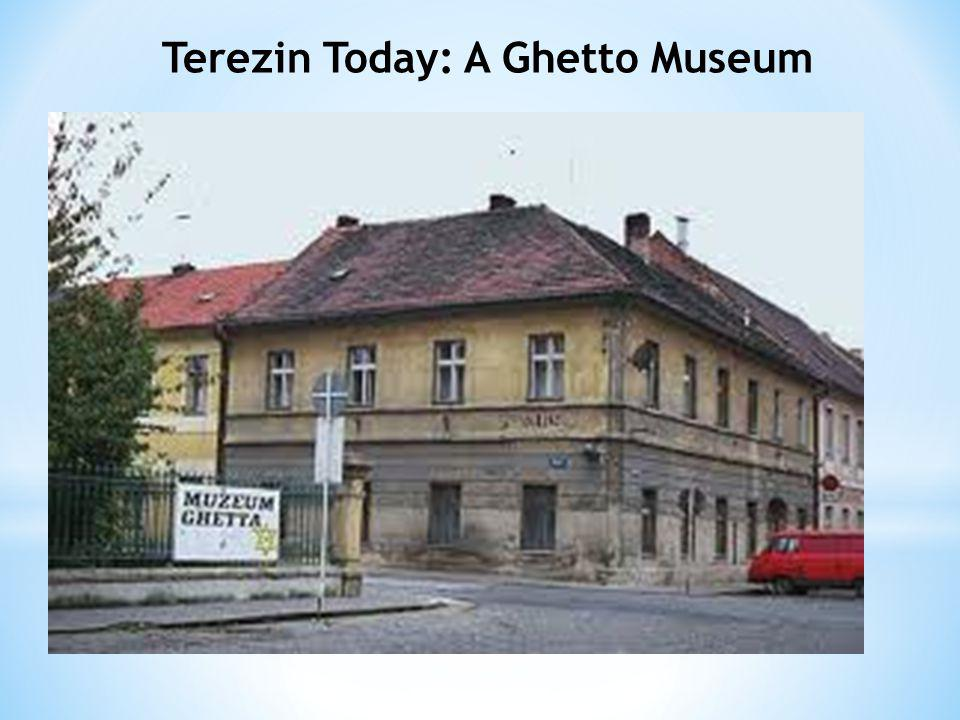 Terezin Today: A Ghetto Museum