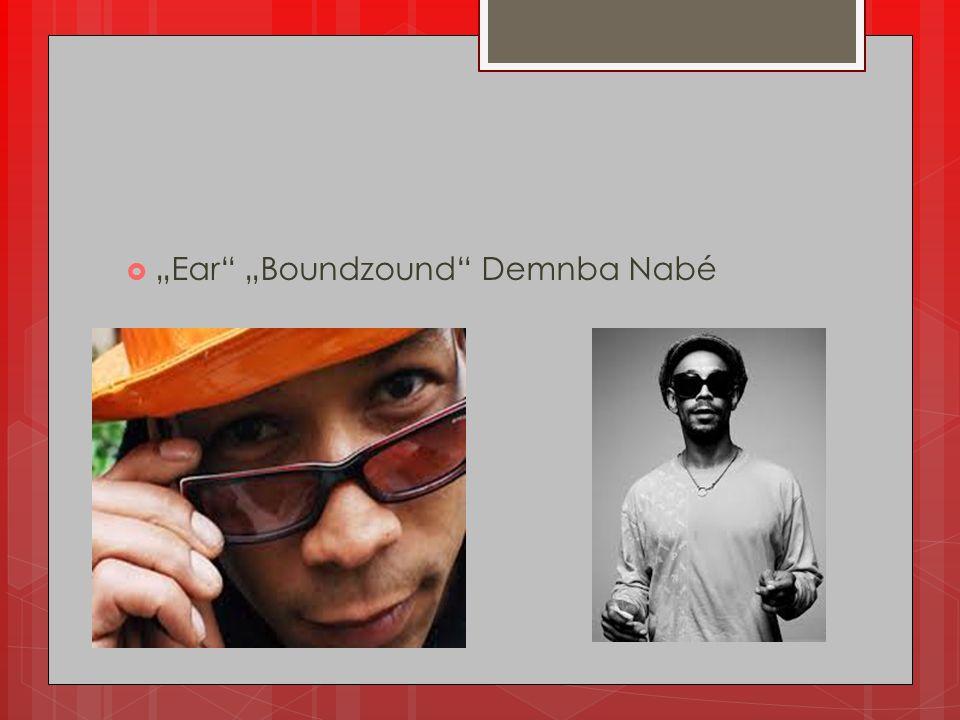 " ""Ear"" ""Boundzound"" Demnba Nabé"