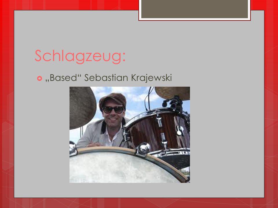 "Schlagzeug:  ""Based Sebastian Krajewski"