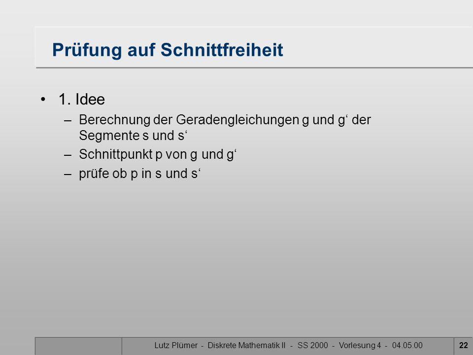 Lutz Plümer - Diskrete Mathematik II - SS 2000 - Vorlesung 4 - 04.05.0022 Prüfung auf Schnittfreiheit 1. Idee –Berechnung der Geradengleichungen g und