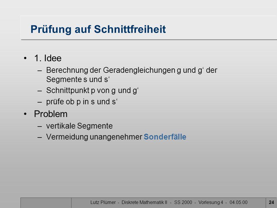 Lutz Plümer - Diskrete Mathematik II - SS 2000 - Vorlesung 4 - 04.05.0024 Prüfung auf Schnittfreiheit 1. Idee –Berechnung der Geradengleichungen g und