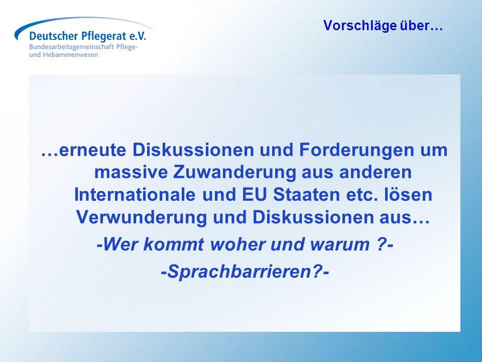 Vorschläge über… …erneute Diskussionen und Forderungen um massive Zuwanderung aus anderen Internationale und EU Staaten etc. lösen Verwunderung und Di