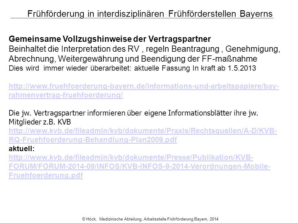 Frühförderung in interdisziplinären Frühförderstellen Bayerns Gemeinsame Vollzugshinweise der Vertragspartner Beinhaltet die Interpretation des RV, re