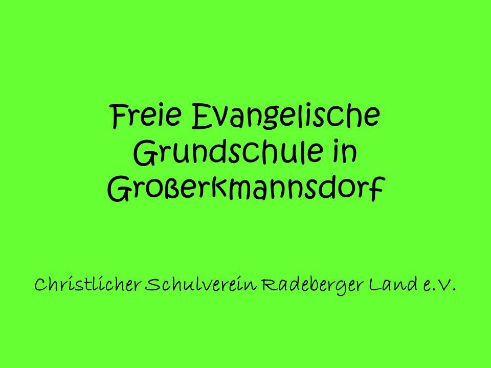 Freie Evangelische Grundschule in Großerkmannsdorf Christlicher Schulverein Radeberger Land e.V.