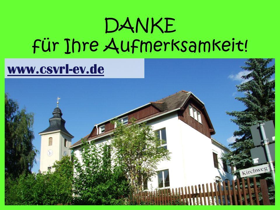 DANKE für Ihre Aufmerksamkeit! www.csvrl-ev.de