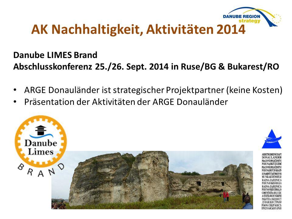 Danube LIMES Brand Abschlusskonferenz 25./26. Sept. 2014 in Ruse/BG & Bukarest/RO ARGE Donauländer ist strategischer Projektpartner (keine Kosten) Prä